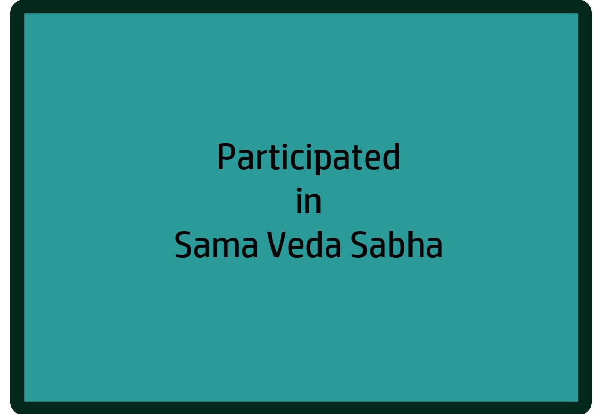Participated in Sama Veda Sabha