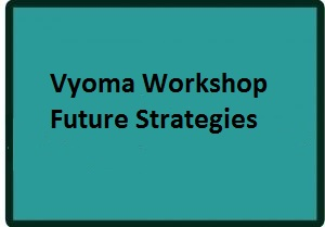Vyoma Workshop – Future Strategies :